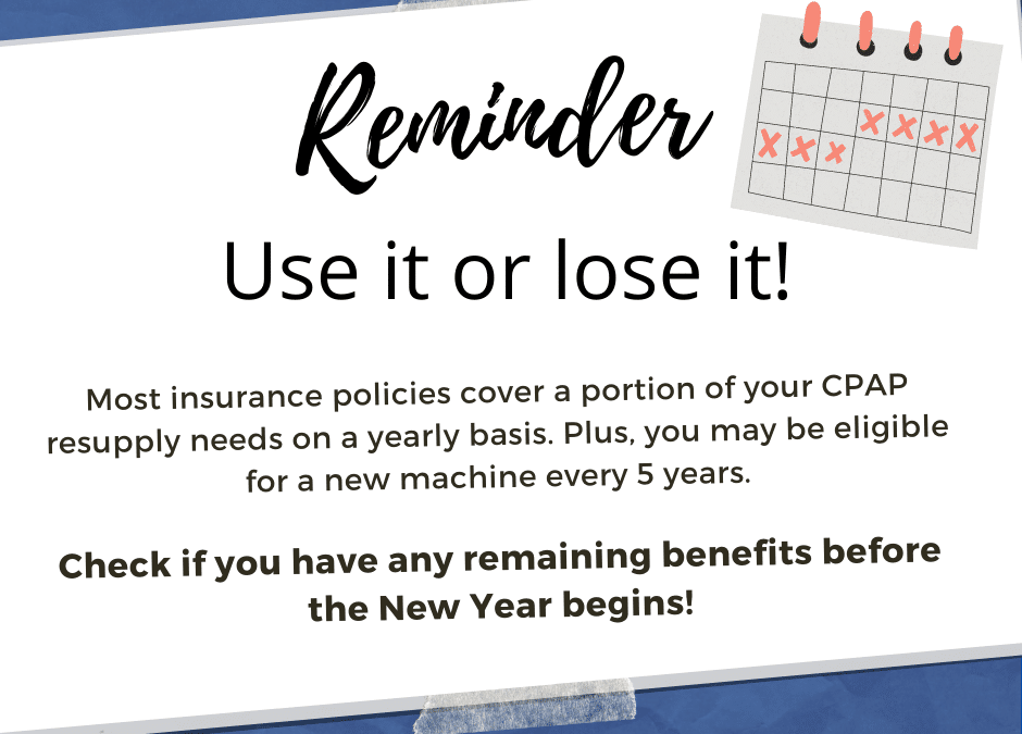 Use your CPAP benefits before year end!